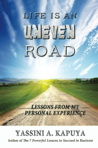 9781500555214: Life Is an Uneven Road: Lessons from My Personal Experience