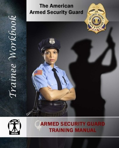 Armed Security Guard Training Manual: The American Armed Security Guard: Bernard M Martinage