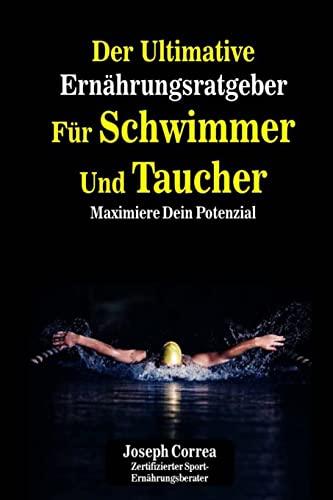 9781500557003: Der Ultimative Ernahrungsratgeber Fur Schwimmer Und Taucher: Maximiere Dein Potenzial