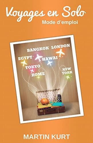 9781500557508: Voyages en solo: mode d'emploi