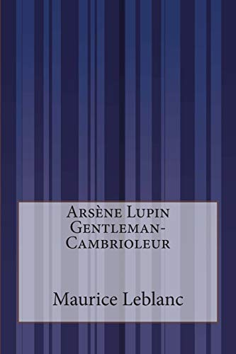 9781500557546: Arsène Lupin Gentleman-Cambrioleur (French Edition)