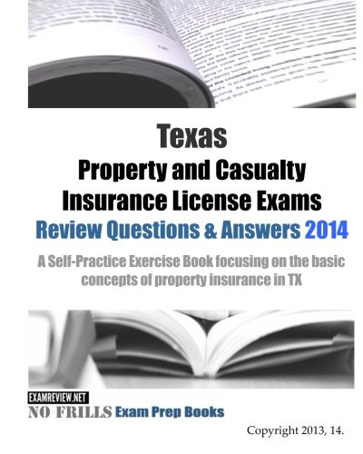 9781500557942: Texas Property and Casualty Insurance License Exams Review Questions & Answers 2014: A Self-Practice Exercise Book focusing on the basic concepts of property insurance in TX
