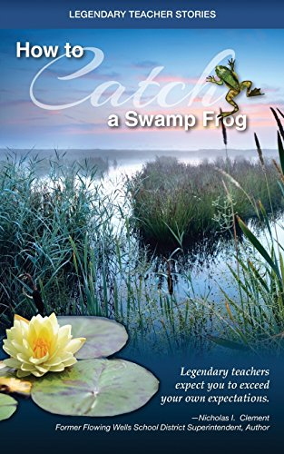 9781500558161: Legendary Teacher Stories How To Catch A Swamp Frog