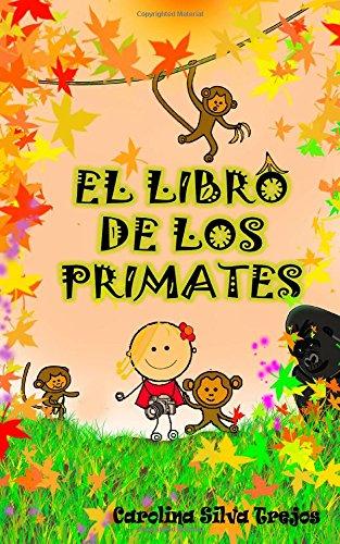El libro de los Primates: (Ilustrado) (Spanish: Carolina Silva Trejos