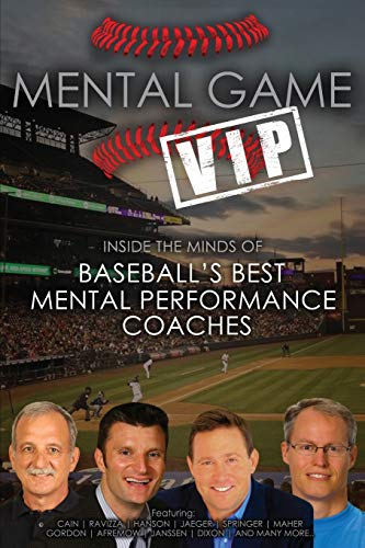 9781500558307: Mental Game VIP: Inside the Minds of Baseball's Best Mental Performance Coaches