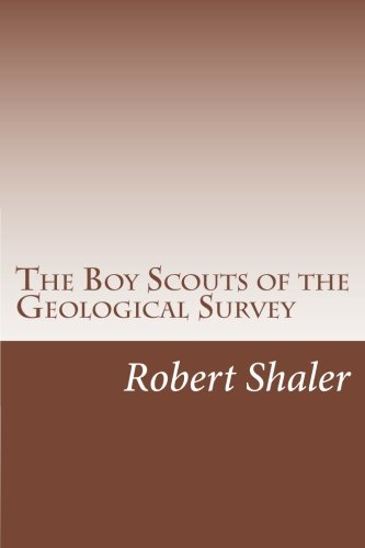 9781500558628: The Boy Scouts of the Geological Survey