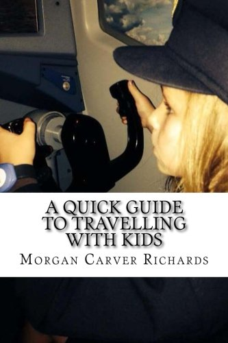 9781500558772: A Quick Guide to Travelling with Kids