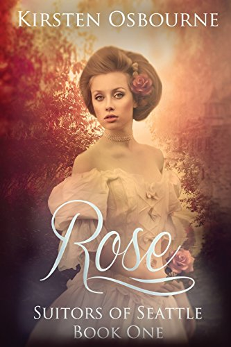 9781500558796: Rose: Suitors of Seattle Book 1 (Volume 1)