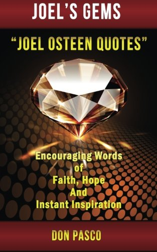 9781500558932: 1: Joel Osteen Quotes: Encouraging Words of Faith, Hope and Instant Inspiration: Volume 1 (Joel's Gems - Joel Osteen Quotes)