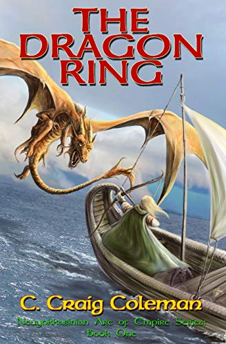 9781500559205: The Dragon Ring: Epic Fantasy: Coming of Age amid Dragons, Wizards and Witches (Neuyokkasinian Arc of Empire) (Volume 1)