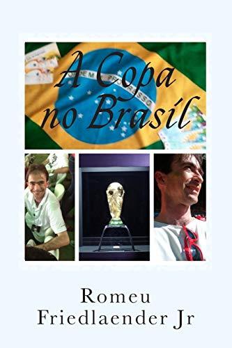 A Copa No Brasil (Paperback): Romeu Friedlaender Junior