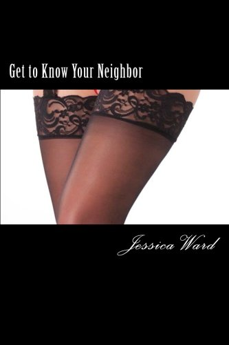 9781500562793: Get to Know Your Neighbor