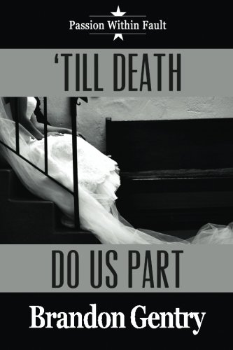 9781500564018: 'Till Death Do Us Part: Passion within fault