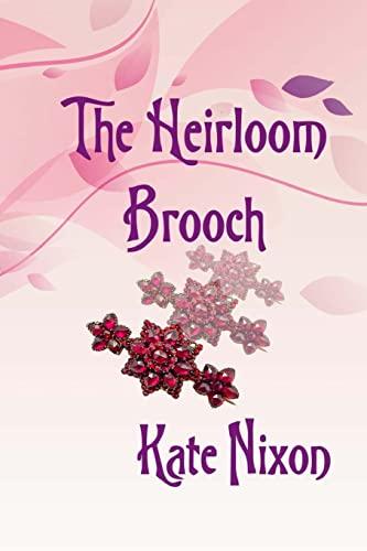 The Heirloom Brooch (The Heirloom Series) (Volume 2): Kate Nixon