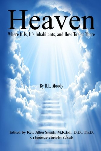 9781500566067: Heaven: Where It Is, It's Inhabitants, And How To Get There (Lighthouse Christian Classics) (Volume 3)