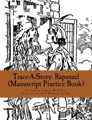 Trace-A-Story: Rapunzel (Manuscript Practice Book): Foster, Angela M.