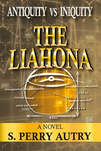 Antiquity VS Iniquity - The Liahona: Autry, S. Perry