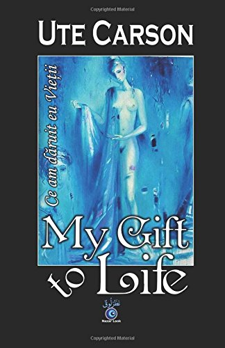 My Gift to Life - Ce am: Ute Carson