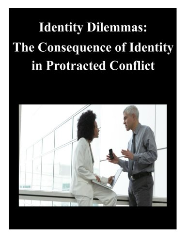 9781500568283: Identity Dilemmas: The Consequence of Identity in Protracted Conflict