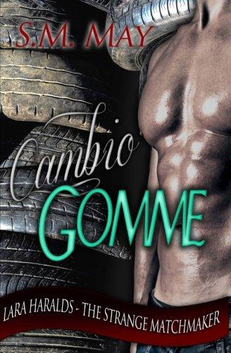 9781500568481: Cambio Gomme (Lara Haralds - The Strange Matchmaker) (Volume 1) (Italian Edition)