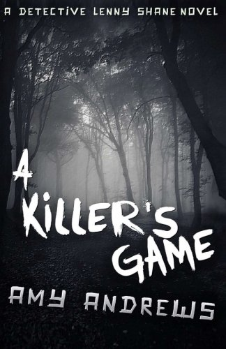 A Killer's Game: A Detective Lenny Shane Novel (Volume 1): Amy Andrews