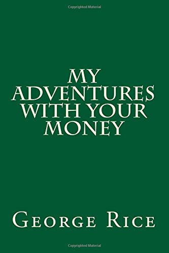 9781500569792: My Adventures with Your Money