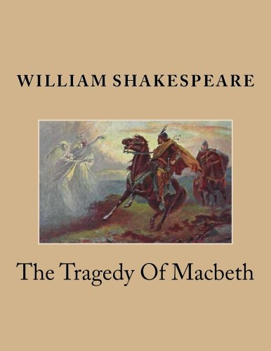 the character traits of the tragic hero in the play macbeth by william shakespeare Representations of the tragic hero in othello and that we find within ourselves and other characters within the play while exhibiting shakespeare, william.