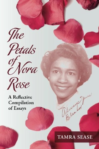 9781500570965: The Petals of Nora Rose: A Reflective Compilation of Essays