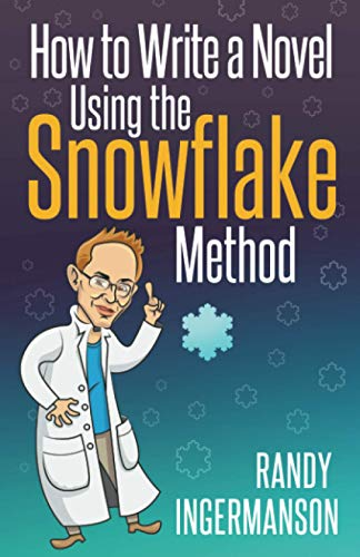 9781500574055: How to Write a Novel Using the Snowflake Method: Volume 1 (Advanced Fiction Writing)