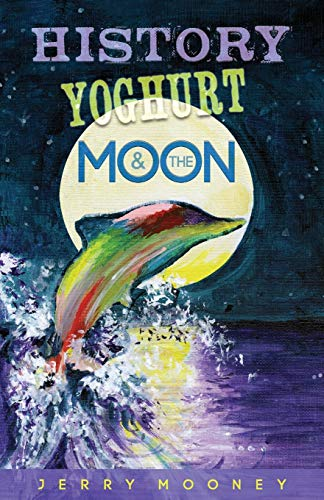History Yoghurt and the Moon: Jerry Mooney