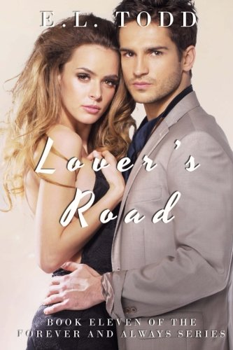 Lover's Road (Forever and Always #11): Volume: Todd, E.L.