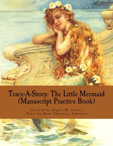 9781500576769: Trace-A-Story: The Little Mermaid (Manuscript Practice Book)