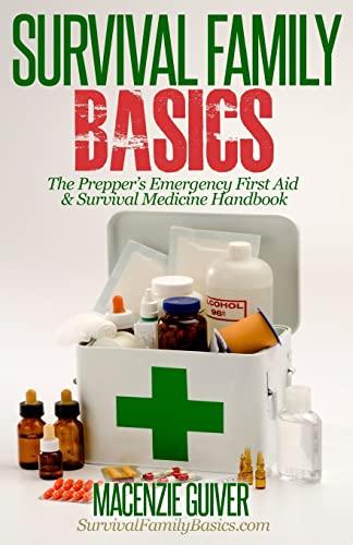 9781500579180: The Prepper's Emergency First Aid & Survival Medicine Handbook (Survival Family Basics - Prepper's Survival Handbook Series)