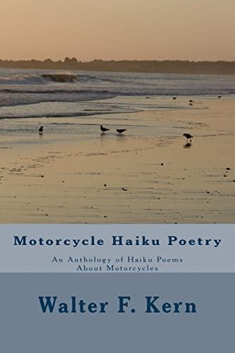 Motorcycle Haiku Poetry: An Anthology of Haiku: Walter F Kern