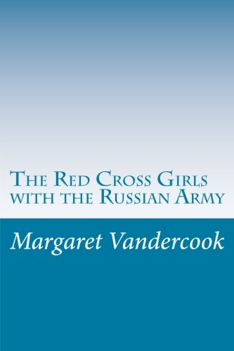 9781500580568: The Red Cross Girls with the Russian Army
