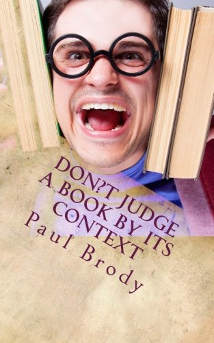 9781500580629: Don?t Judge a Book By Its Context: 10 Literary Controversies That Will Make You Think Twice About Your Favorite Book