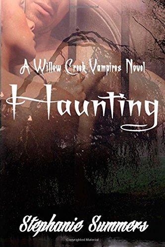 Haunting (The Willow Creek Vampires Series) (Volume 2): Summers, Stephanie