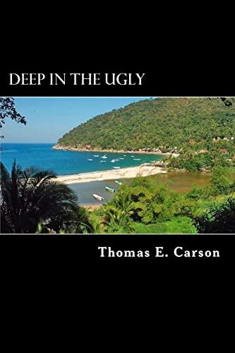 Deep In The Ugly: Carson, Thomas E