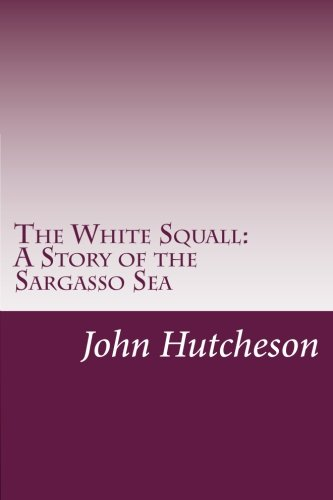 9781500581329: The White Squall: A Story of the Sargasso Sea
