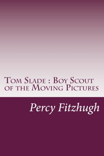Tom Slade: Boy Scout of the Moving Pictures