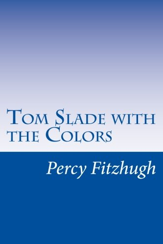 9781500581923: Tom Slade with the Colors