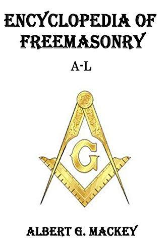 9781500582272: Encyclopedia of Freemasonry (A-L)