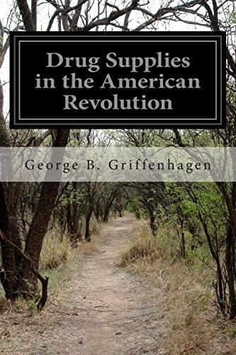 Drug Supplies in the American Revolution: Griffenhagen, George B.