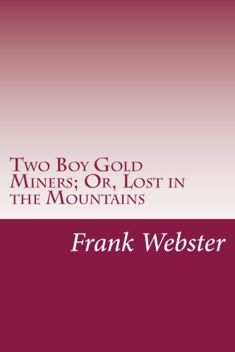 9781500582654: Two Boy Gold Miners; Or, Lost in the Mountains