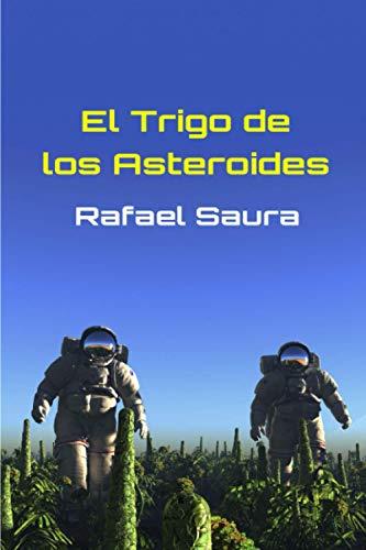 9781500582715: El trigo de los asteroides