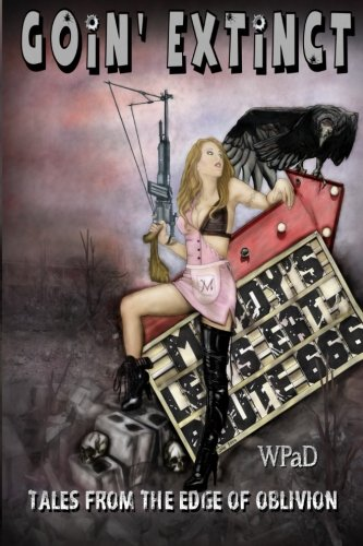 Goin' Extinct: Tales From the Edge of Oblivion: WPaD; White, Mandy; Stone, David W.; Todd, ...