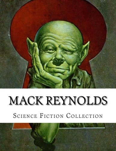 9781500585150: Mack Reynolds, Science Fiction Collection