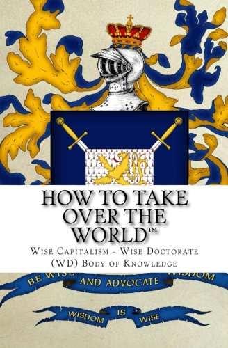 9781500586508: How to Take Over the World