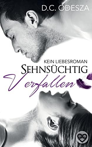 9781500588496: Sehnsüchtig Verfallen: Kein Liebesroman: 1 (Erotischer Roman)