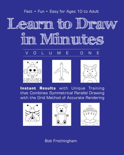 Learn to Draw in Minutes (How to: Frothingham, Bob